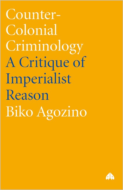 Counter-Colonial Criminology