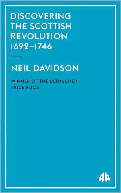 Discovering the Scottish Revolution 1692–1746