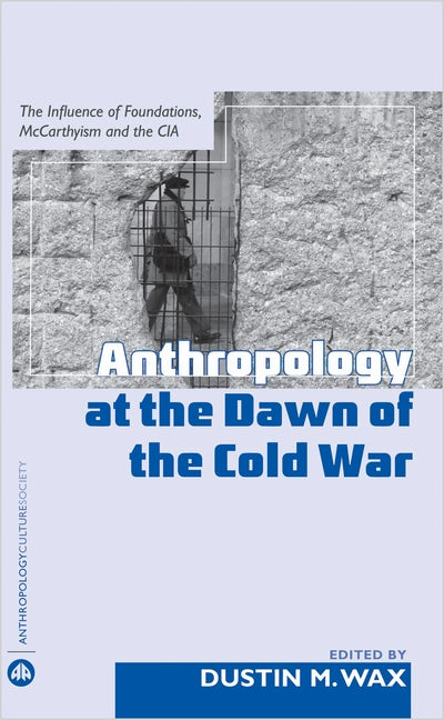 Anthropology At the Dawn of the Cold War