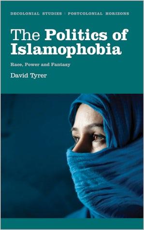 The Politics of Islamophobia