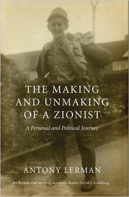 The Making and Unmaking of a Zionist
