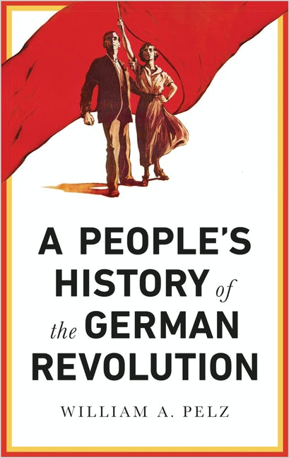 A People's History of the German Revolution