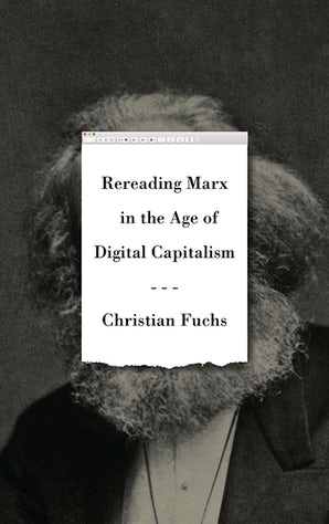 Rereading Marx in the Age of Digital Capitalism