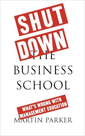 Shut Down the Business School