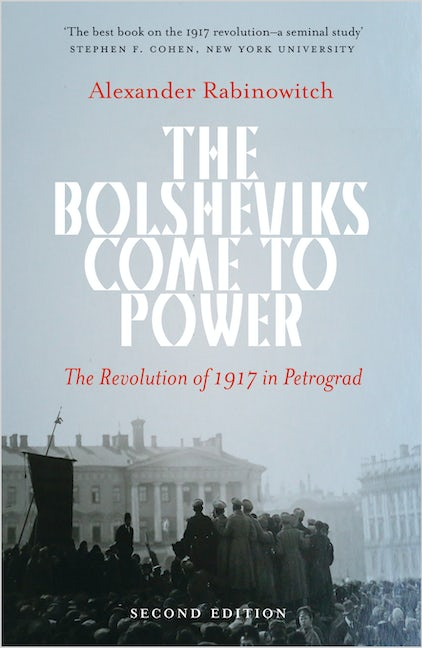 The Bolsheviks Come to Power - New Edition