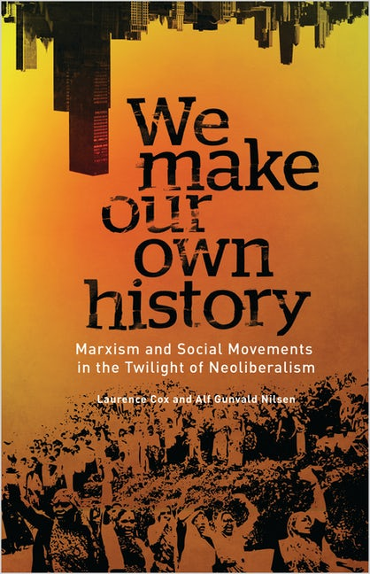 We Make Our Own History