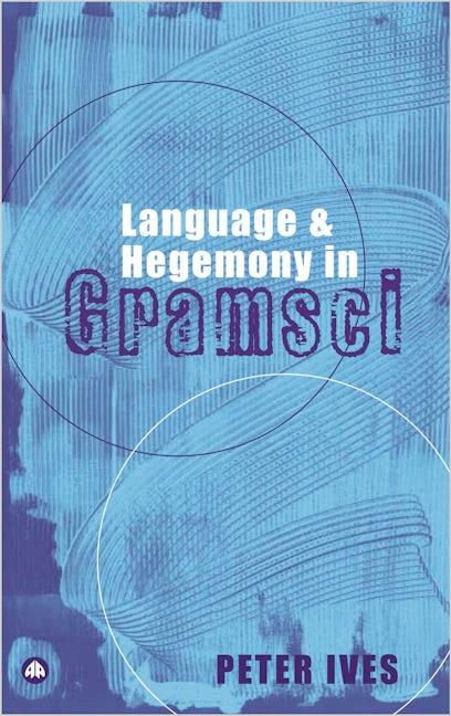 Language and Hegemony in Gramsci