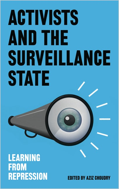 Activists and the Surveillance State